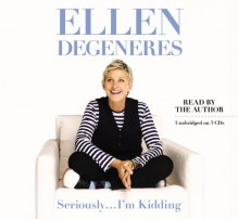 Seriously... I'm Kidding - Ellen DeGeneres