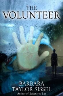 The Volunteer - Barbara Taylor Sissel