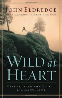 Salvaje de Corazon (Wild at Heart) - John Eldredge
