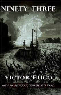Ninety-Three - Victor Hugo, Ayn Rand