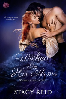 Wicked in His Arms - Stacy Reid
