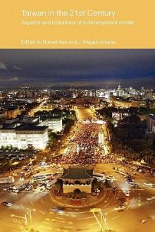 Taiwan in the 21st Century - Robert F. Ash, J. Megan Greene