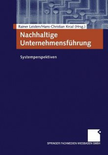 Nachhaltige Unternehmensfuhrung: Systemperspektiven - Rainer Leisten