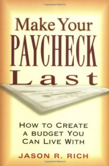 Make Your Paycheck Last - Jason R. Rich, Tama McAleese