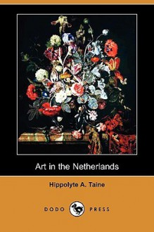 Art in the Netherlands - Hippolyte Taine