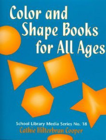 Color and Shape Books for All Ages - Cathie Hilterbran Cooper