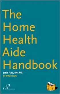 The Home Health Aide Handbook: - Jetta Fuzy