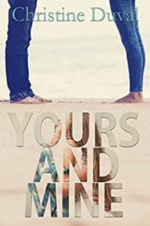 Yours and Mine: Freshman Forty #2 - Christine Duval