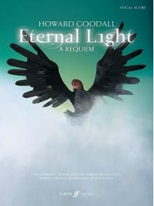Eternal Light, a Requiem: Vocal Score - Howard Goodall