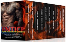 ENTICE - Bad Boys, Billionaires and Bad Decisions: 10 Tantalizing First in a Series Books - KB Winters, Danielle Jamie, Amanda Heartley, Evie Monroe, J Griffin, Jamie Garrett, Kimberly Blalock, Audra Cole, Kimber S. Dawn, Leslie Johnson