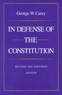 In Defense of the Constitution - George Wescott Carey