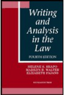 Writing and Analysis in the Law, Fourth Edition - SHAPO, Helene S. Shapo, Walter, Elizabeth Fajans, Marilyn R. Walter, Fajans