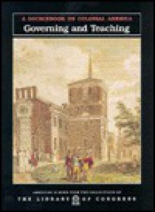 Governing and Teaching: a sourcebook on colonial America - Carter Smith