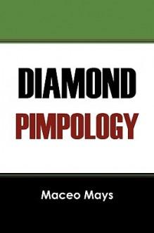 Diamond Pimpology - Maceo Mays
