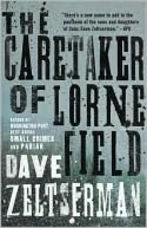 Caretaker of Lorne Field - Dave Zeltserman