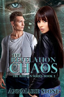 The Revelation of Chaos (Reborn Book 2) - AnnMarie Stone, Kathryn Riehl, No Sweat Graphics by Rachel A Olson