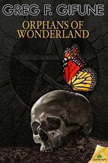 Orphans of Wonderland - Greg F. Gifune