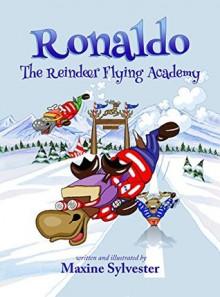 Ronaldo: The Reindeer Flying Academy - Maxine Sylvester,Maxine Sylvester
