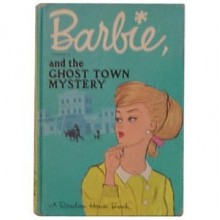 Barbie and the Ghost Town Mystery - Eleanor K. Woolvin