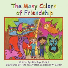 The Many Colors of Friendship - Rita Kaye Vetsch