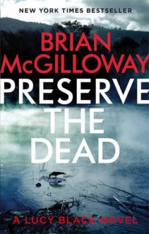 Preserve the Dead (DS Lucy Black) - Brian McGilloway
