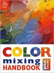 Color Mixing Handbook - Julie Collins