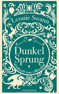 Dunkelsprung: Vielleicht kein Märchen - Leonie Swann