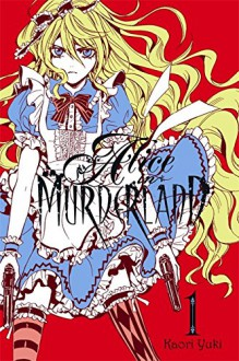 Alice in Murderland, Vol. 1 - Kaori Yuki