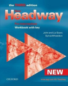 New Headway: Workbook With Key Pre Intermediate Level - John Soars, Liz Soars, Sylvia Wheeldon