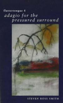 Fluttertongue 4: Adagio for the Pressured Surround - Steven Ross Smith
