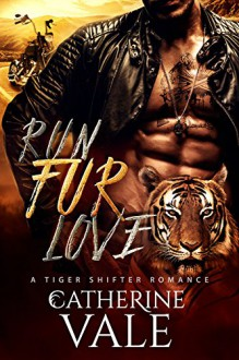 Run Fur Love (BBW Tiger Shifter Romance) - Catherine Vale
