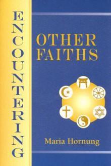Encountering Other Faiths - Maria Hornung