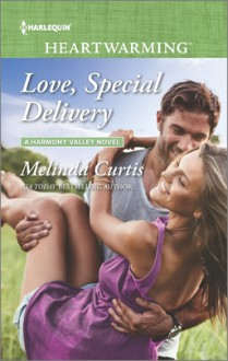 Love, Special Delivery (A Harmony Valley Novel) - Melinda Curtis