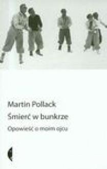 Śmierć w bunkrze - Martin Pollack