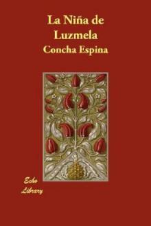 La Nia de Luzmela - Concha Espina