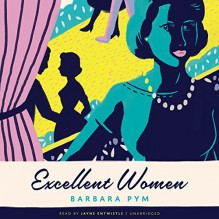 Excellent Women - Barbara Pym,Jayne Entwistle