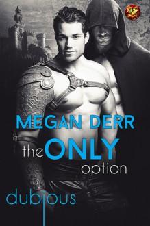 The Only Option - Megan Derr