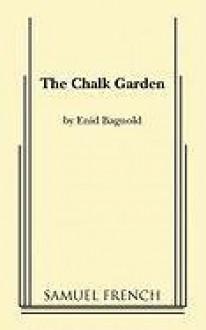 The Chalk Garden - Enid Bagnold