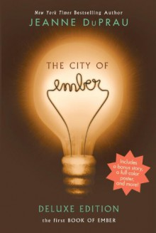 The City of Ember Deluxe Edition: The First Book of Ember - Jeanne DuPrau