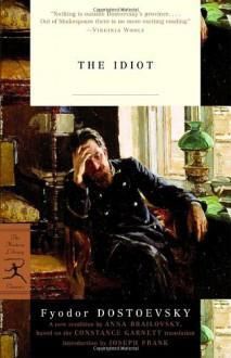 The Idiot - Fyodor Dostoyevsky,Constance Garnett,Joseph Frank,Anna Brailovsky