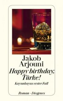 Happy Birthday, Türke! - Jakob Arjouni