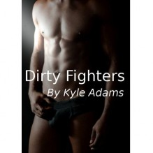 Dirty Fighters - Kyle Adams