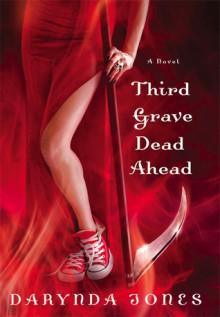 Third Grave Dead Ahead (Charley Davidson, #3) - Darynda Jones