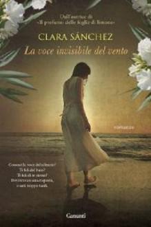 La voce invisibile del vento - Clara Sánchez, Enrica Budetta