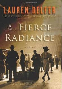 A Fierce Radiance - Lauren Belfer