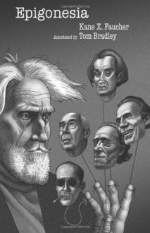Epigonesia - Kane X. Faucher, Tom Bradley