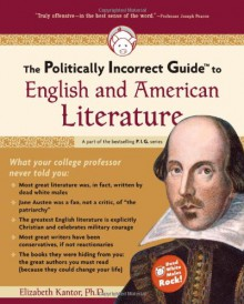 The Politically Incorrect Guide to English and American Literature - Elizabeth Kantor