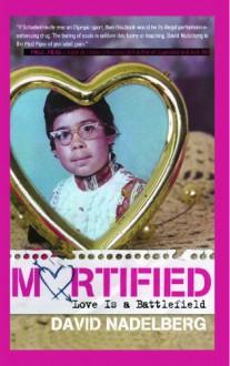 Mortified 2: Love is a Battlefield - David Nadelberg,Anne Jensen,Annette Ferrara,Shay DeGrandis,Neil Katcher,Scott Lifton,Jenny Ruth Myers,Giulla Rozzi,Brandy Barber,Heather Van Atta