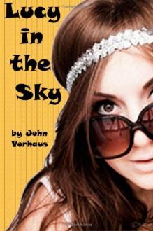 Lucy in the Sky - John Vorhaus
