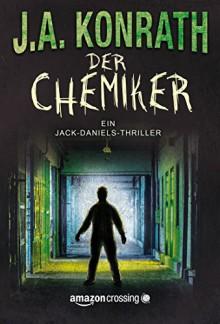 Der Chemiker (Ein Jack Daniels Thriller 4) - J.A. Konrath, Peter Zmyj